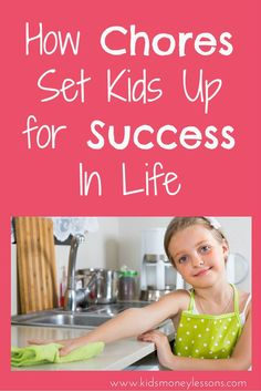 How Chores Set Kids Up for Success in Life: Research shows that giving kids chores can help them academically, emotionally, and professionally.