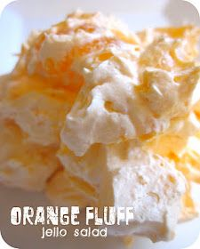 Orange Fluff Jello Salad... • package Cook & Serve Vanilla pudding • package Orange Jell-o • Water • Cool-Whip • Mini Marshmallows • canned Pineapple Tidbits • canned Mandarin Oranges • and Bananas