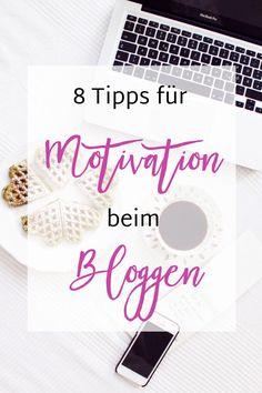 Selbstmotivation: 8 Tipps, um sich als Blogger zu motivieren