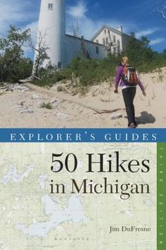 Explorer's Guides: 50 Hikes in Michigan by Jim DuFresne. Hikes range from 1.5 miles to 23 miles, from easy day hikes to extended island backpacking adventures. Complementing the trail descriptions are the most accurate and up-to-date maps available. Hikers will learn where to find the best trailside fishing, birding, and wildlife viewing as well as where to go to find fall colors, spring wildflowers, and undisturbed backcountry camping.