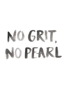 No grit, no pearl. - Gillian Tracey Design