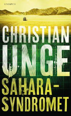 Saharasyndromet av Christian Unge. Utkommer på Lind & Co. Foton: Shutterstock.