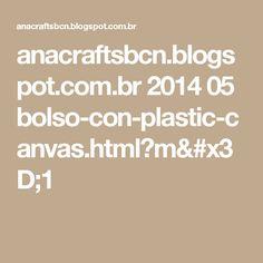 anacraftsbcn.blogspot.com.br 2014 05 bolso-con-plastic-canvas.html?m=1