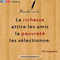 The best quotes and proverbs on Paroles en or: Wealth attracts friends, poverty selects them. by Tim Ringuette Confucius Citation, Quote Citation, Happy Quotes, Best Quotes, Life Quotes, Manga Quotes, Note To Self, Proverbs, Sentences