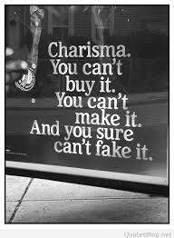 Image result for quotes and sayings about charisma