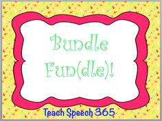 Teach Speech 365: Bundle Fun(dle)! See what bundles I posted that will save you $$$!
