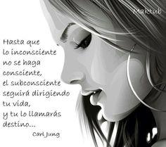 Hasta que lo inconsciente no se haga consciente, el subconsciente seguirá dirigiendo tu vida, y tu lo llamarás destino... | #CarlJung #Citas #Frases @Candidman