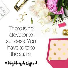 """""""There's is no elevator to success you have to take the stairs.""""  . . . #quoteoftheday #quotes #confidence #mompreneur #bossbabe #socialmedia #marketing #workfromhome #webdesigner #creative #flatlay #photography #graphicdesign #pink #businessowner #work"""