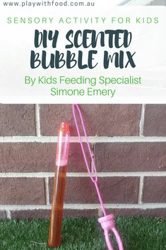 DIY Scented Bubble Mix to build tolerance to new smells | Play with Food