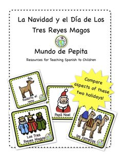 Introduce, compare and contrast Three Kings Day and Christmas in the US with this activity pack. In Spanish and also in English. Mundo de Pepita, Resources for Teaching Spanish to Children