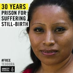 When Teodora suffered a still-birth in 2008, El Salvador convicted her of 'aggravated homicide' and sentenced her to prison.   She is not a criminal. Tell the authorities to release her now> http://amn.st/6492BetyI