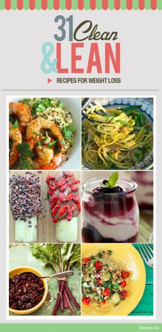 31 Clean and Lean Recipes for Weight Loss