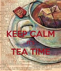 ' KEEP CALM IT'S TEA TIME ' Poster