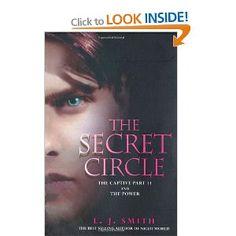 The Secret Circle 3 & 4: Captive Part 2 & The Power: By L J Smith