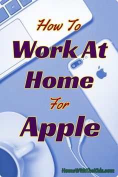 Would you like to work at home as an Apple At Home Advisor? Learn about the job and requirements here. It's a great work at home job for college students. #workathome #jobs #applejobs