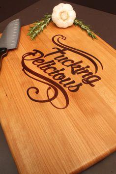 11x14x1 Fancy Fucking Delicious Cutting Board. by CuttingBoredom