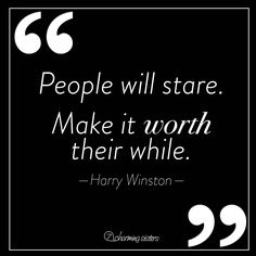 Fashion Quote of the Day: People will stare. Make it worth their while.-Harry Winston. For more inspo fashion quotes, follow us!