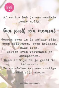 Af en toe heb je een mentale pauze nodig....GUN JEZELF ZO'N MOMENT...gewoon even in de natuur zijn, even mediteren, even helemaal  niks doen , gewoon even vertragen en ontspannen. Neem de tijd om je geest te kalmeren. De voordelen van een rustige geest zijn enorm. -Justbeyou Happy Thoughts, Positive Thoughts, Positive Vibes, Positive Quotes, Yoga Quotes, Me Quotes, Funny Quotes, Just Be You, Love You