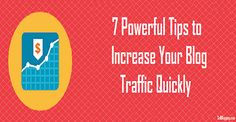 Looking to increase your blog traffic? Then here are 7 powerful tips which are simple, easy to do and effective. Try them out and watch your blog traffic increase faster than ever Web Design Firm, Web Design Company, Professional Web Design, Tips, Blogging, Watch, Simple, Easy, Clock