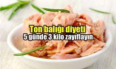 5 günde 3 kilo zayıflatan ton balığı diyeti. Ton balığı faydaları neler? Bir haftalık diyet programı ve ton balıklı tarifler...