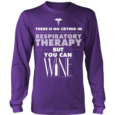 Respiratory Therapist T-shirt | There Is No Crying In Respiratory Therapy But You Can Wine