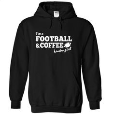 Football Coffee Kinda Girl T Shirt, Hoodie, Sweatshirts - personalized t shirts #teeshirt #T-Shirts