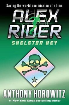Skeleton Key: The third book in the Alex Rider Series