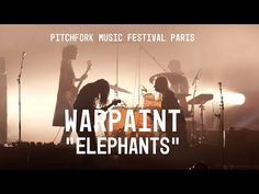 """Warpaint perform """"Elephants"""" - Pitchfork Music Festival Paris"""