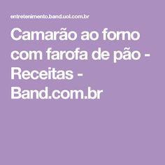 Camarão ao forno com farofa de pão - Receitas - Band.com.br