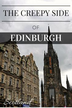 Discovering the creepy side of Edinburgh, Scotland. This city is full of ghost stories and spooky legends.