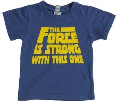 the force is strong with this one sizes: Tots: [ / months ] light jersey tee with press-stud fastening at neck Kids: [ months / 2 / 3 / 4 / 5 / 6 / 8 ] light jersey tee with regular crew neck Cool Boys Clothes, Messy Room, Star Wars Kids, T Shirt Image, Designer Kids Clothes, The Force Is Strong, Star Wars Tshirt, Great T Shirts, Colourful Outfits