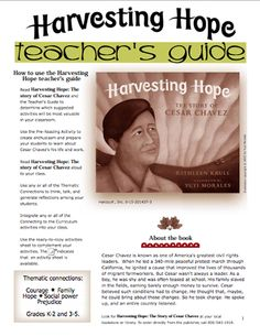 Here's a teacher's guide for use with the book HARVESTING HOPE: THE STORY OF CESAR CHAVEZ, written by Kathleen Krull and illustrated by Yuyi Morales.