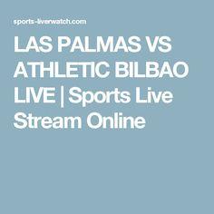 LAS PALMAS VS ATHLETIC BILBAO LIVE   Sports Live Stream Online