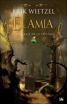 ÉRIK WIETZEL - Elamia L'intégrale - Science-fiction & Fantastique - LIVRES - Renaud-Bray.com - Livres + cadeaux + jeux