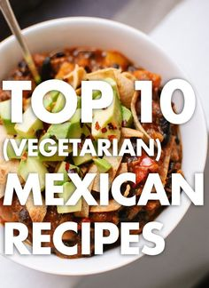 Top 10 Vegetarian Mexican Recipes - Cookie and Kate #VegetarianDiet
