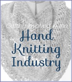 How to Get Involved in the Hand Knitting Industry: Part I. Tech editing, test knitting, and yarn support.