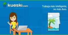 Día del Trabajo: Trabaja de Manera Más Inteligente #KueskiTips