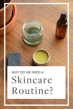 Why Do We Need a Skincare Routine? Green Beauty   Green Beauty Products   Natural Beauty   Natural Beauty Products   Beauty Tips   Skincare Tips   Skincare