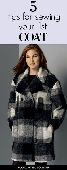 Five tips to help you successfully sew your first coat. Coats are easier to make than you think! On the McCall Pattern Company Blog
