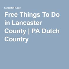 Free Things To Do in Lancaster County   PA Dutch Country