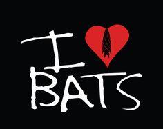 I <3 Bats