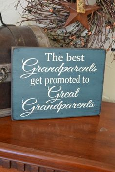 The Best Grandparents Get Promoted To Great by CreativeTouchWood