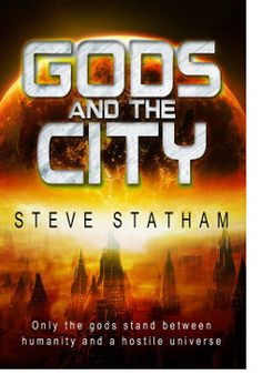 http://bookbarbarian.com/gods-and-the-city-by-steve-statham/ For a thousand years, the new gods of mankind have protected the remnants of humanity. Reduced to a handful of survivors after a devastating alien invasion, a desperate human race accepted these gods as defenders against the terrors of a hostile universe. These mighty deities opened hidden pathways through space to remote outposts where human civilization could be rebuilt.