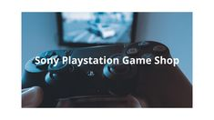 Sony Playstation Game Shop Internet Marketing, Online Marketing, Playstation Games, Up And Running, Best Games, Sony, I Am Awesome, Advertising, Board