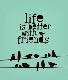 .Life is better