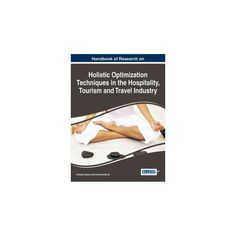 Handbook of Research on Holistic Optimization Techniques in the Hospitality, Tourism and Travel Industry