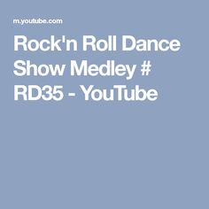 Rock'n Roll Dance Show Medley # RD35 - YouTube