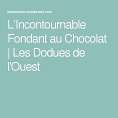 L'Incontournable Fondant au Chocolat | Les Dodues de l'Ouest