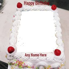 Birthday Cake Photo Frame With Name Online Birthday Wishes With Photo, Happy Birthday Flowers Wishes, Happy Birthday Cake Pictures, Happy Birthday Frame, Birthday Photo Frame, Happy Birthday Wishes Images, Happy Birthday Greeting Card, Special Birthday, Birthday Cake Write Name