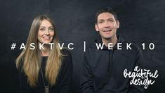 A Beautiful Design – #AskTVC Week 10